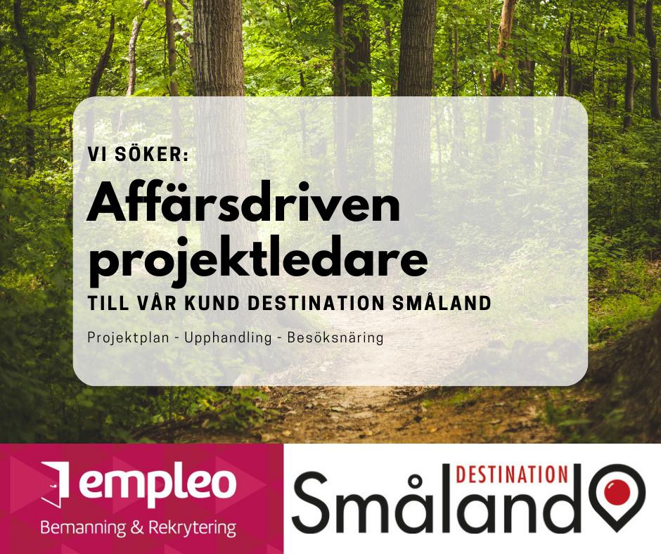 Empleo rekryterar affärsdriven projektledare till Destination Småland